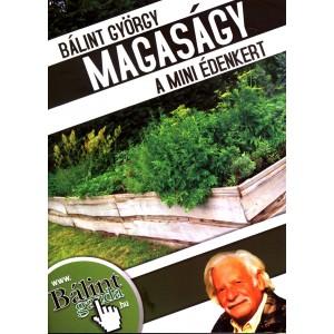 Könyv - Bálint György: Magaságy - A mini édenkert